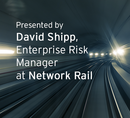 Presented by David Shipp, Enterprise Risk Manager at Network Rail